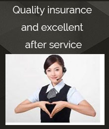 Quality insurance and excellent after service